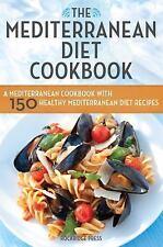 The Mediterranean Diet Cookbook : A Mediterranean Cookbook with 150 Healthy...