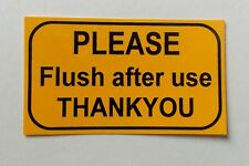 PLEASE Flush after use THANKYOU  sticker for the toilet washroom urinal