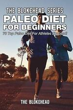 NEW Paleo Diet For Beginners: 70 Top Paleo Diet For Athletes Exposed!