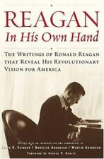 Reagan, In His Own Hand: Writings Ronald Reagan Reveal Vision for America