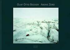 Olaf Otto Becker: Above Zero, Steffen, Konrad, Langer, Freddy, Good, Hardcover