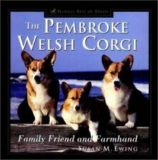 Pembroke Welsh Corgi : Family Friend and Farmhand Hardcover Susan Ewing