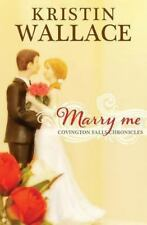 Marry Me by Kristin Wallace (2013, Paperback)