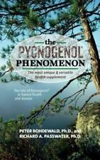 The Pycnogenol Phenomenon: The Most Unique & Versatile Health Supplement (Paperb