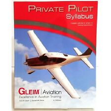 Gleim Private Pilot Flight Training Syllabus - FAR Part 61 and 141 - 6th EDITION