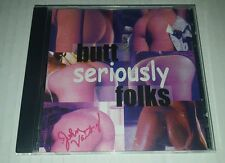 John Valby - Butt Seriously Folks CD  AUTOGRAPHED by JOHN VALBY