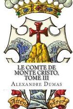 Le Comte de Monte Cristo, Tome Iii by Alexandre Dumas (2014, Paperback)