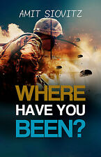 Where Have You Been?, by Amit Siovitz