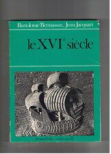 LE XVIè SIECLE BARTOLOME BENNASSAR JEAN JACQUART ARMAND COLIN COLLECTION U 1973