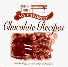 Forrest Gump: My Favorite Chocolate Recipes: Mama's Fudge, Cookies, Cakes, and C