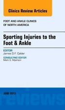 Sporting Injuries to the Foot & Ankle, An Issue of Foot and Ankle Clinics, 1e (T