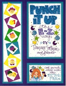 Punch It Up the E-Z Way by Tamara Sortman Cool Punch Ideas with E-Z Punch 2000