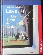 Andreas Schlüter - Level 4 - Die Stadt der Kinder - Gebunden