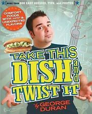Take this Dish and Twist It Duran, George Paperback