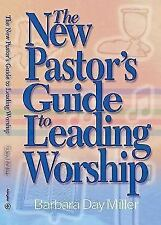 The New Pastor's Guide to Leading Worship (Paperback or Softback)
