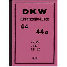 DKW 44 44a RT 100 2,5 3 PS 2,5PS 3PS RT100 '36 Ersatzteilliste Ersatzteilkatalog