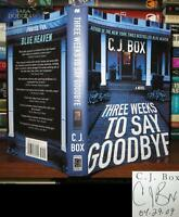 Box, C.J. THREE WEEKS TO SAY GOODBYE Signed 1st 1st Edition 1st Printing