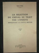 La sélection du cheval de trait par l'épreuve - Cheval Breton - R. Fogel 1947