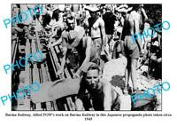 OLD 8x6 PHOTO JAPANESE PROPAGANDA ALLIES BUILDING THE BURMA RAILWAY c1945