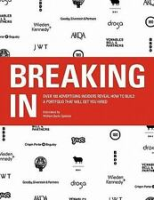 Breaking In : Over 100 Advertising Insiders Reveal How to Build a Portfolio...