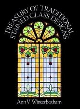 Treasury of Traditional Stained Glass DesignsTREASURY OF TRADITIONAL STAINED GLA
