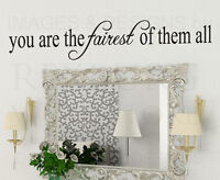 Wall Decal Quote Sticker Vinyl Art Removable You Are the Fairest Of Them All J1