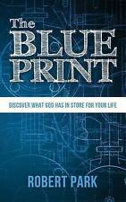 NEW The Blueprint: Discover what God has in store for your life by Robert Park