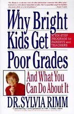 Why Bright Kids Get Poor Grades: And What You Can Do About It
