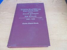TOPOGRAPHICAL DICTIONARY of 2885 ENGLISH EMIGRANTS to New England 1620-1650