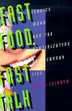 Fast Food, Fast Talk : Service Work and the Routinization of Everyday Life by...