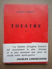 "Eugène IONESCO "" Théâtre "" / Edition Originale Numérotée, 1953"