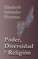 Poder, Diversidad y Religión by Elisabeth Schussler Fiorenza (2013, Paperback)
