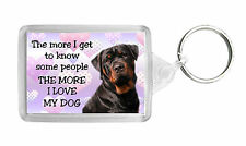 Rottweiler Keyring Keyfob 'The More I Love My Dog' Novelty Fun Gift Idea