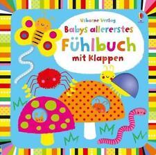 Babys allererstes Fühlbuch mit Klappen von Fiona Watt (2013, Gebundene Ausgabe)