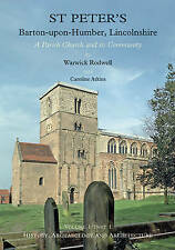 St Peter's, Barton-upon-Humber, Lincolnshire: Volume 1, History, Archaeology and