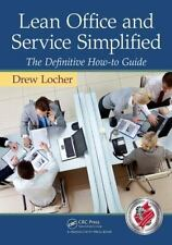 Lean Office and Service Simplified : The Definitive How-To Guide by Drew...