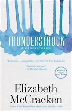 Thunderstruck and Other Stories by Elizabeth McCracken (2015, Paperback)