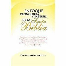 Enfoque Cronolog?a Y Ex?gesis, De La Santa Biblia (spanish Edition): By Atila...