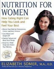Nutrition for Women : How Eating Right Can Help You Look and Feel Your Best by E
