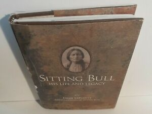 Sitting Bull: His Life and Legacy by Earnie Lapointe (English) HC w/Dustcovers