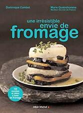 Irresistible Envie de Fromage (Une) (Cuisine - Gastronomie - Vin), Combet, Domin