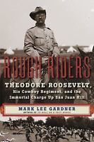 Rough Riders : Theodore Roosevelt, His Cowboy Regiment, and the Immortal...