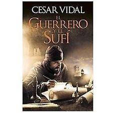 El guerrero y el sufi  The Warrior and the Sufi (Spanish Edition)