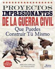 Proyectos impresionantes de la Guerra Civil: Que puedes construir tu mismo (Cons