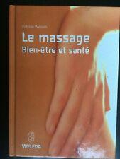 P. Wessels: Le massage. Bien-étre et santé/ weleda/ Française, 2003