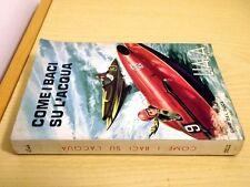 LIALA - COME BACI SU L'ACQUA - Cino Del Duca Editore 1962 Romanzo rosa