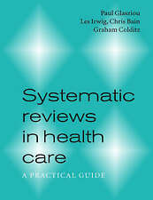 Systematic Reviews in Health Care: A Practical Guide by Glasziou, Paul, Irwig,
