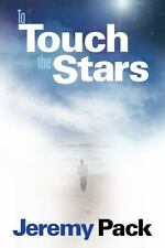 To Touch the Stars by Jeremy Pack (2012, Paperback)
