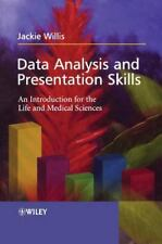 Data Analysis and Presentation Skills : An Introduction for the Life and...