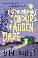 The Extraordinary Colours of Auden Dare by Bethell, Zillah, NEW Book, FREE & Fas